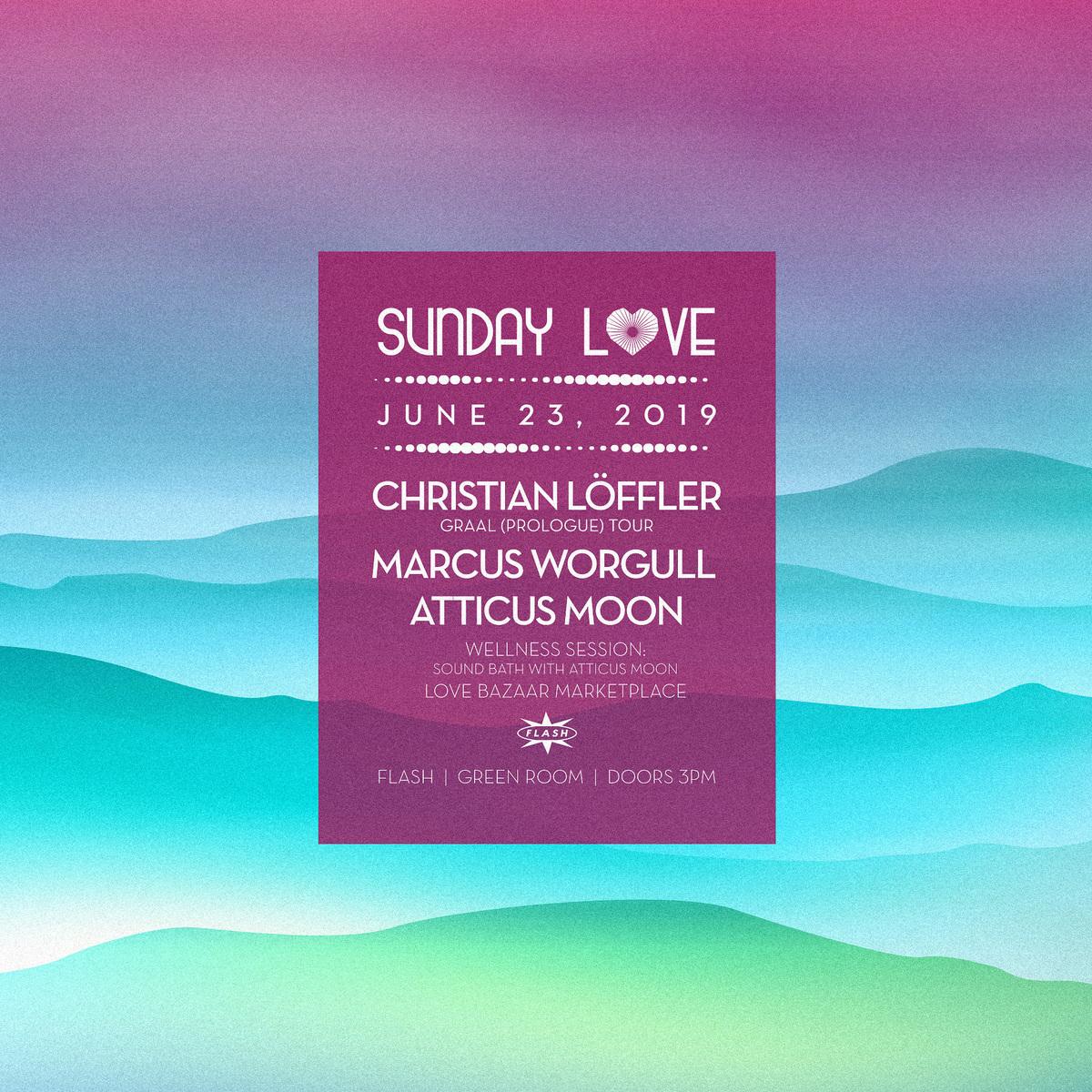 Sunday Love: Christian Löffler - Marcus Worgull - Atticus Moon event thumbnail